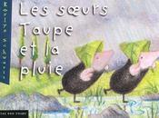 Soeurs Taupe Et La Pluie (Les) - Intérieur - Format classique