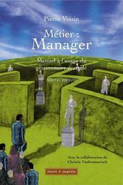 Métier : manager ; manuel à l'usage du gestionnaire écartelé - Intérieur - Format classique