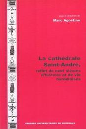 La Cathedrale Saint-Andre, Reflet De Neuf Siecles D'Histoire Et De Vi Es Bordelaises - Intérieur - Format classique