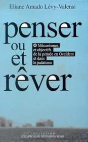 Penser Et-Ou Rever. Mecanismes Et Objectifs De La Pensee En Occident Et Dans Le Judaisme - Couverture - Format classique
