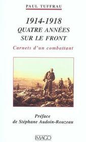 1914-1918 Quatre Annees Sur Le Front - Intérieur - Format classique