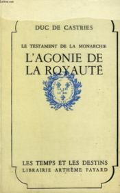 Le Testament De La Monarchie. L'Agonie De La Royaute. - Couverture - Format classique