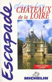 Escapade ; chateaux de la loire  - Collectif Michelin