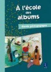 A L'Ecole Des Albums Cp - Serie 1 ; Guide Pédagogique - Intérieur - Format classique