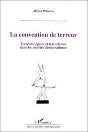 La convention de terreur ; terreurs légales et terrorismes dans les sociétés démocratiques - Intérieur - Format classique
