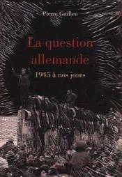 La Question Allemande 1945 A Nos Jours - Couverture - Format classique