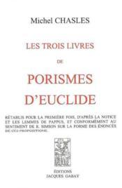 Les trois livres de porismes d'Euclide - Couverture - Format classique