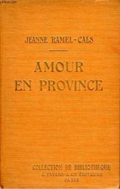 Amour En Province. Collection De Bibliotheque N° 5. - Couverture - Format classique