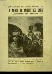 La Messe De Minuit Des Baux. L'Offrande Des Bergers. Une Antique Tradition Provencale. - Couverture - Format classique
