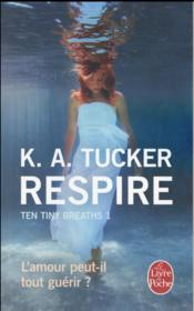 Ten tiny breaths t.1 ; respire  - Kathleen A. Tucker