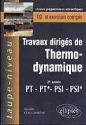 Travaux Diriges De Thermodynamique 2e Annee Pt-Pt*-Psi-Psi* Td Et Exercices Corriges - Intérieur - Format classique
