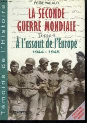 Vente  La Seconde Guerre Mondiale T.4  - Pierre Vallaud