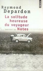 La solitude heureuse du voyageur ; notes - Intérieur - Format classique