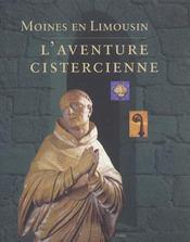 Moines En Limousin. L'Aventure Cistercienne - Intérieur - Format classique