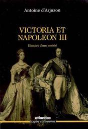 Victoria et Napoléon III ; histoire d'une amitié - Couverture - Format classique