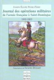 Journal Des Operations Militaires De L'Armee Francaise A Saint Domingue - Intérieur - Format classique