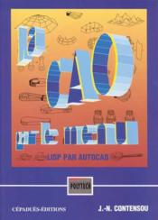 La CAO par le menu ; LISP par Autocad - Couverture - Format classique