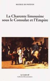 La Charente Limousine Sous Le Consulat Et L'Empire - Couverture - Format classique