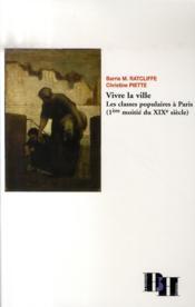 Vivre la ville. les classes populaires à paris (1e moitié du xix siècle) - Couverture - Format classique