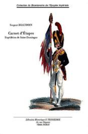 Carnet D'Etapes ; Souvenirs De Guerre Et De Captivite Lors De L'Expedition De Saint-Domingue - Couverture - Format classique