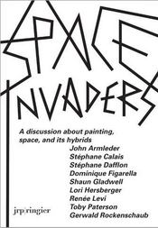 Space Invadres ; A Discussion About Painting, Space, And Its Hybrids - Intérieur - Format classique