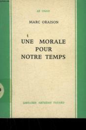 Une Morale Pour Notre Temps. - Couverture - Format classique