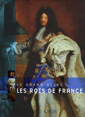 Vente livre :  Grand atlas des Rois de France  - Xxx - Collectif