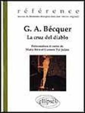 G.A. Becquer La Cruz Del Diablo Reference Oeuvres De Litterature Etrangere Dans Leur Version Origina - Couverture - Format classique