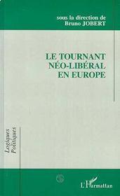 Le Tournant Neo-Liberal En Europe - Intérieur - Format classique