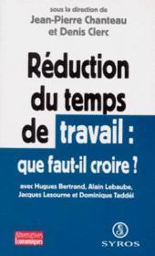 Reduction Du Temps De Travail ; Que Faut-Il Croire - Couverture - Format classique