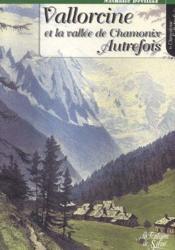 Vallorcine et la vallée de Chamonix autrefois - Couverture - Format classique