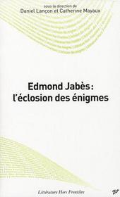 Edmond Jabes : l'éclosion des énigmes - Intérieur - Format classique