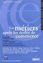 Les Metiers Apres Les Ecoles De Commerce ; Edition 2002 - Intérieur - Format classique