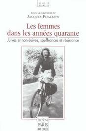 Les Femmes Dans Les Annees Quarante Juives Et Non Juives, Souffrances Et Resist - Intérieur - Format classique
