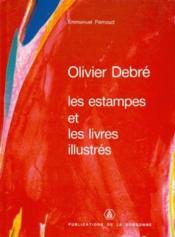 Olivier Debré ; les estampes et les livres illustrés - Couverture - Format classique
