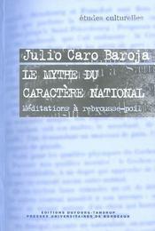 Le Mythe Du Caractere National. Meditations A Rebrousse-Poil - Intérieur - Format classique