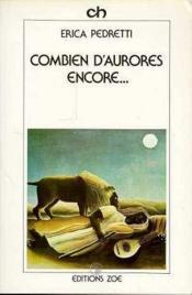 Combien D'Aurores Encore... - Couverture - Format classique