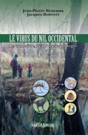 Le virus du Nil occidental ; le connaître, réagir et se protéger - Couverture - Format classique
