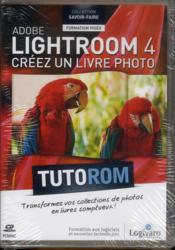 Vente livre :  Tutorom Adobe Ligthroom 4. Creez Un Livre Photo. Transformezvos Collections De Photos En Somptueux L  - Chaudre Philipp