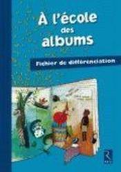 A L'Ecole Des Albums Cp - Serie 1 ; Fichier De Différenciation - Couverture - Format classique