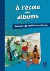 A L'Ecole Des Albums Cp - Serie 1 ; Fichier De Différenciation - Intérieur - Format classique