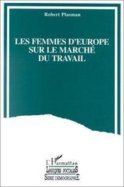 Les Femmes D'Europe Sur Le Marche Du Travail - Intérieur - Format classique