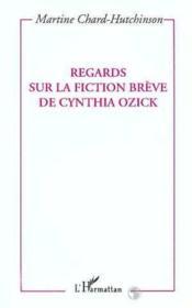 Regards Sur La Fictions Breve De Cynthia Ozick - Couverture - Format classique