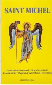 Saint Michel ; consécration personnelle, Neuvaine, litanies de saint Michel, Chapelet de saint Michel, invocations - Couverture - Format classique