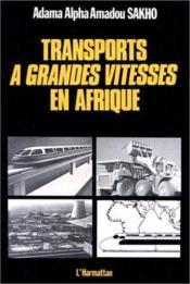 Transports à grandes vitesses en Afrique - Couverture - Format classique