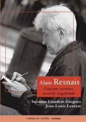 Alain Resnais, liaisons secrètes, accords vagabonds - Couverture - Format classique