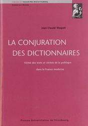 La Conjuration Des Dictionnaires. Verite Des Mots Et Verites De La Po Litique Dans La France Moderne - Intérieur - Format classique