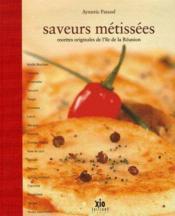 Saveurs métissées ; recettes originales de l'île de la Réunion - Couverture - Format classique