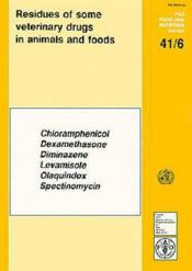 Residues of some veterinary drugs in animals and foods ; chloramphenicol dexalethasone diminazene levamisole - Couverture - Format classique