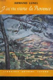 J'Ai Vu Vivre La Provence. - Couverture - Format classique
